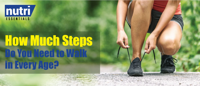 How Much Steps Do You Need to Walk in Every Age?